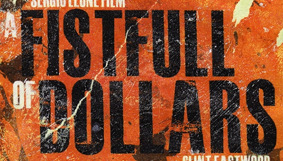 A Fistfull of Dollars
