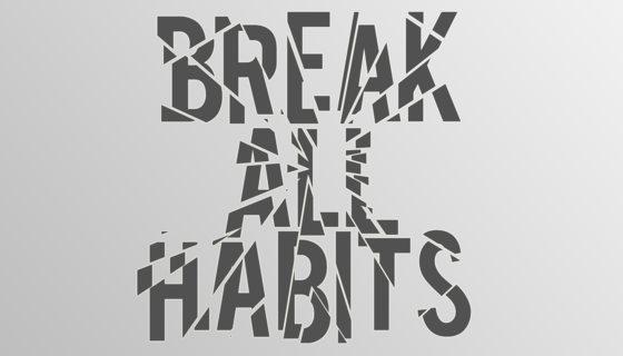 Break All Habits