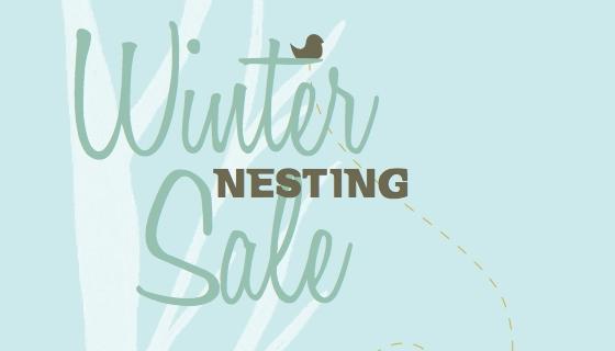 Winter Nesting Sale