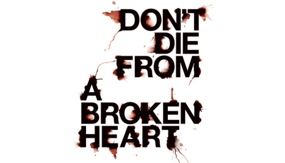 Don't Die from a Broken heart