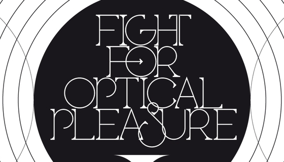 Fight for Optical Pleasure