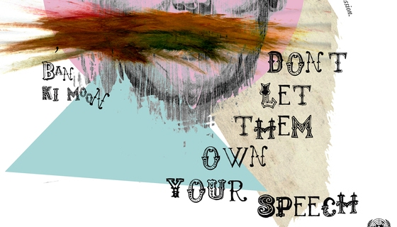 Don't Let Them Own Your Speech