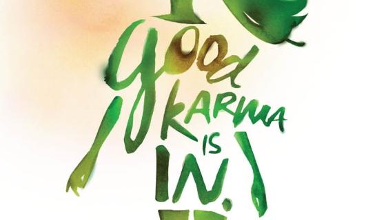 Good Karma Is In