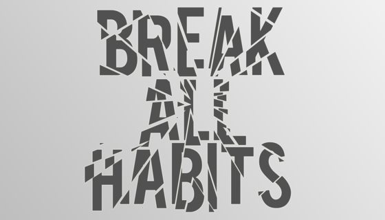 Break All Habits