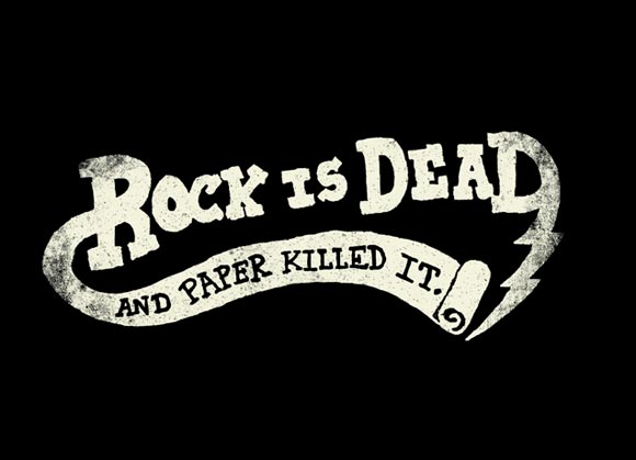 Rock Is Dead and Paper Killed It