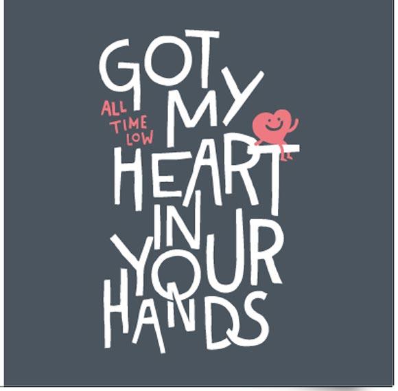 got my heart in your hands typeinspire